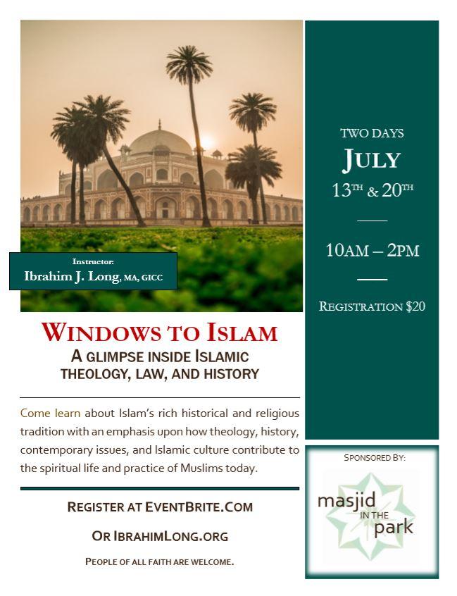 Windows to Islam| July 13th & 20th – Ibrahim J  Long