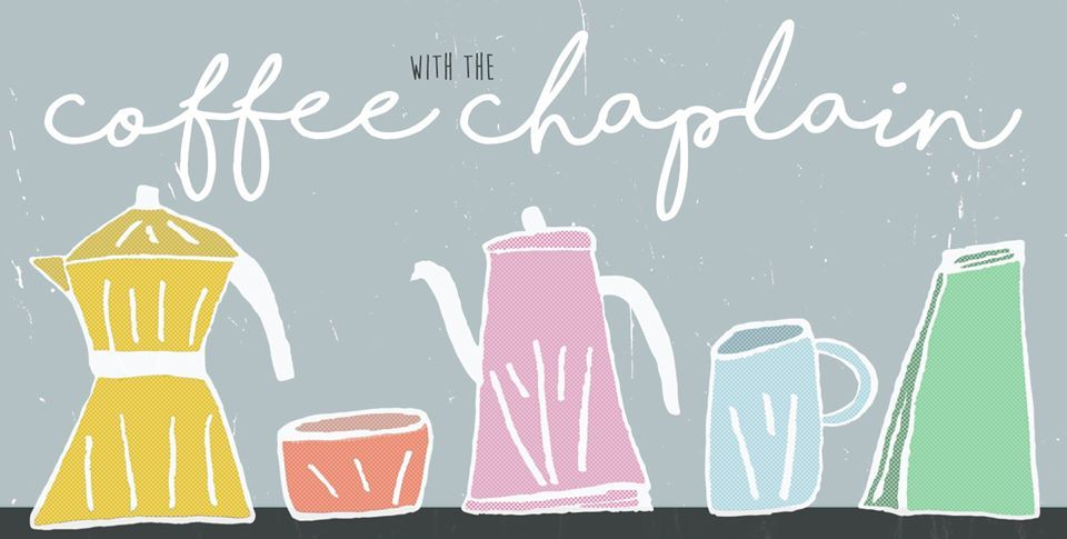 Coffee with the Chaplain